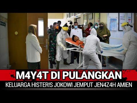 Berita Terkini ~ M4y4t Dipulangkan ~ Jokowi Jemput Jen4z4h Amien Tangis Keluarga Sampai Hister!s