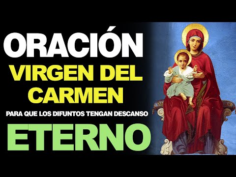 🙏 Letanía de la Virgen del Carmen para que LOS DIFUNTOS TENGAN DESCANSO ETERNO 🙇️