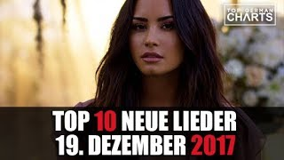 TOP 10 NEUE LIEDER 19. DEZEMBER 2017 | CHARTS DEZEMBER 2017