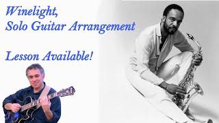 Winelight, Grover Washington, Jr. - solo fingerstyle jazz guitar arrangement, Jake Reichbart