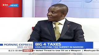 Big 4 Taxes: KRA hosting tax summit in Nairobi, Kenyans to finance Uhuru\'s Big 4