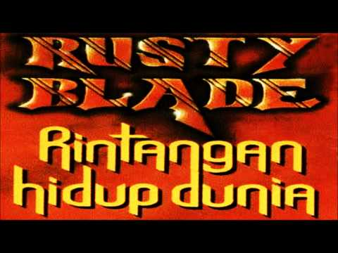 Rusty Blade - Satria Bangsa HQ