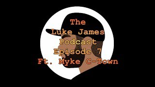 The Luke James Podcast Ep 7: The Best Horror Movies of 2018 ft. Myke C-Town!
