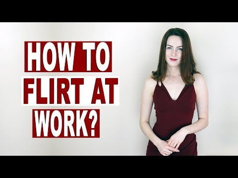 How To Flirt At Work?