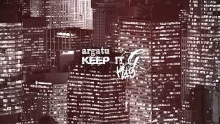 Argatu' - Keep It G ( feat. K19 )