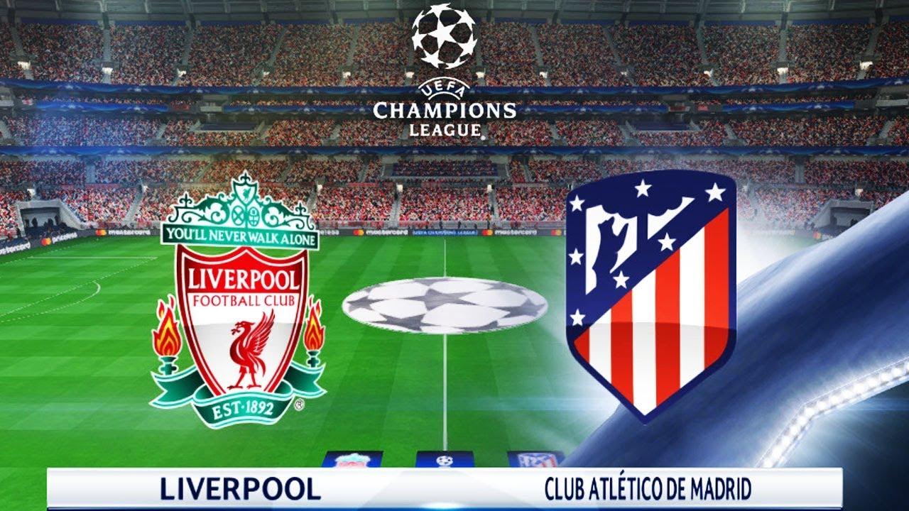 Liverpool Fc Vs Atletico Madrid Uefa Champions League