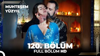 Muhteşem Yüzyıl - 120. Bölüm  (HD)