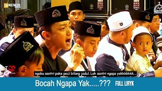Bocah Ngapa Yak Cover Syubbanul Muslimin Full Liryk (Santri Ngapa Yak)