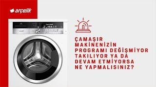 Çamaşır Makinenizin Programı Değişmiyor, Takılıyor ya da Devam Etmiyorsa Ne Yapmalısınız?