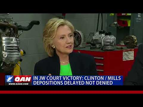 Judicial Watch Court Victory: Clinton / Mills depositions delayed not denied