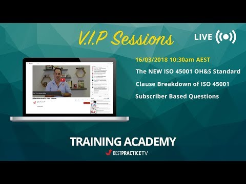 VIP Live Session - 16/03/2018 ISO 45001 IMPORTANT aspect inside the New Standard | TRAINING ACADEMY