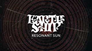 Earth Ship - Resonant Sun (Full Stream)