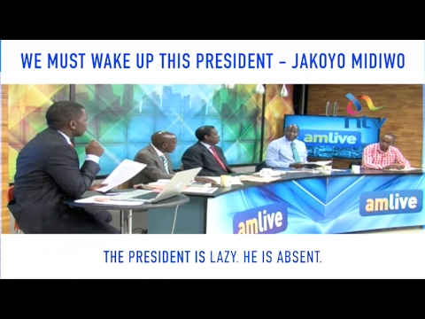We must wake up this president - Jakoyo Midiwo on Uhuru's handling of crises