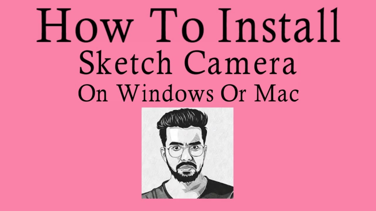 Sketch Camera App On Pc Windows Mac Download Guide Youtube
