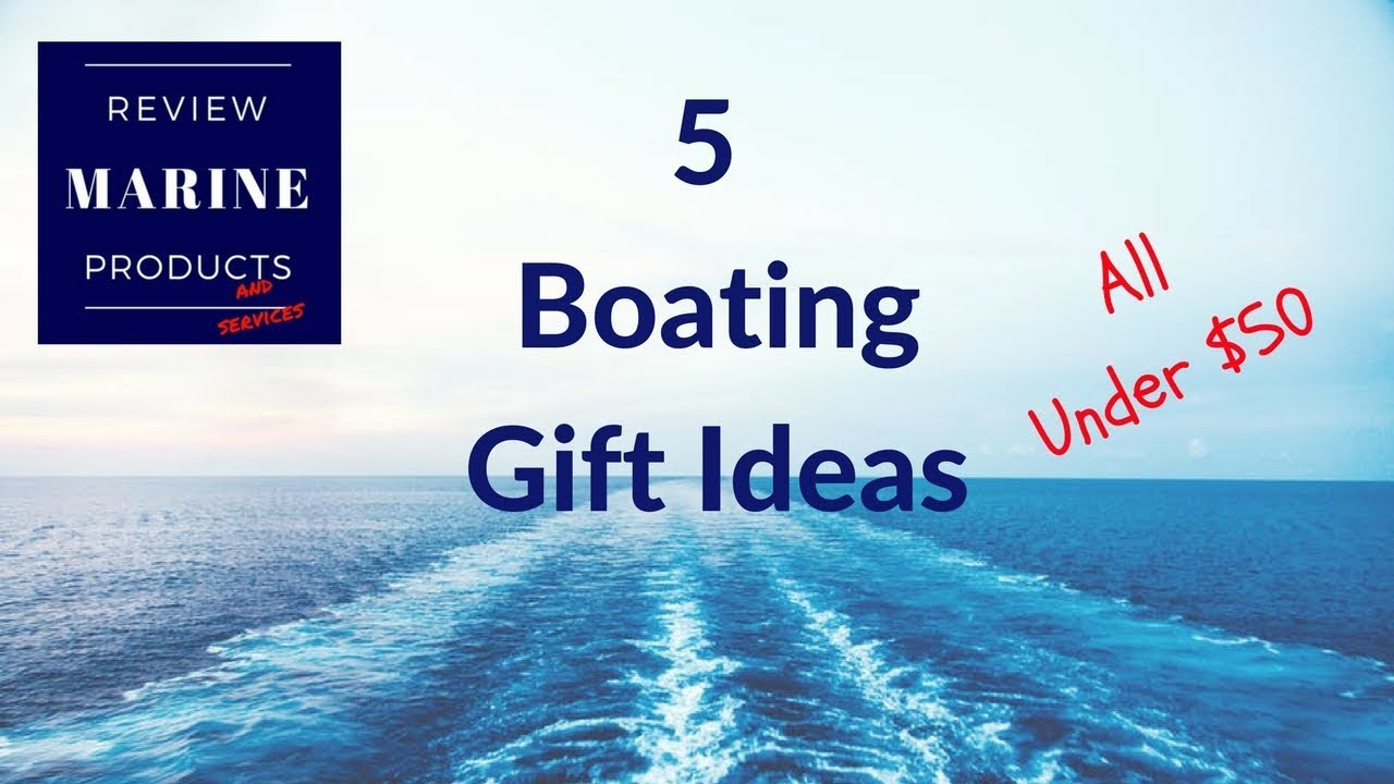 Boating Gifts| Five great gift ideas for boat owners - All under $50 [some with free shipping]  sc 1 st  YouTube & Boating Gifts| Five great gift ideas for boat owners - All under $50 ...