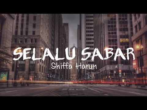 Selalu Sabar - Shiffa Harun (Lyrics Video)🎶