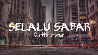 Download lagu Selalu Sabar - Shiffa Harun (Lyrics Video)🎶