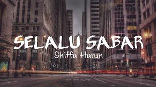 Download Selalu Sabar - Shiffa Harun (Lyrics Video)🎶