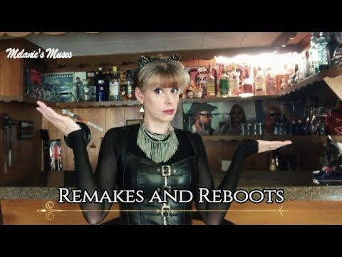 Melanie's Muses - Remakes and Reboots