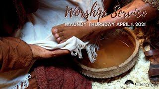 Maundy Thursday Worship Service, April 1, 2021 Cherryvale UMC, Staunton VA