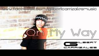 Gilbert Carrizales - On My Way (Original Mix)