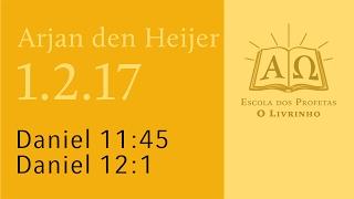 (1.2.17) Daniel 11:45 - 12:1