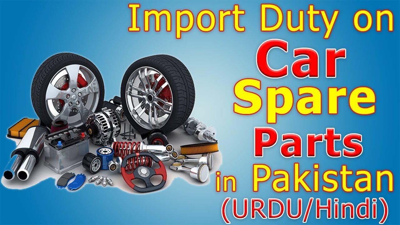 Import Duty on Car Spare Part in Pakistan   Import Custom Duty on Auto  Parts in PakistanUrdu/Hindi