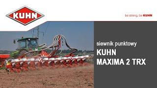 Siewniki punktowe KUHN Maxima 2 TRX