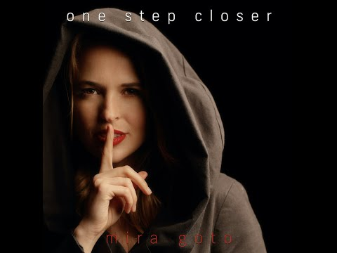 Mira Goto - One Step Closer (Lyric Video)