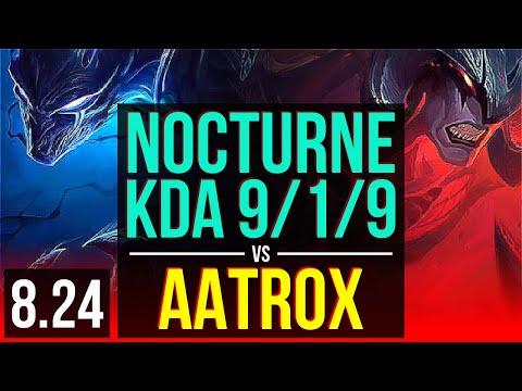 NOCTURNE Vs AATROX (TOP) | KDA 9/1/9, 3 Early Solo Kills, 900+ Games | Korea Master | V8.24