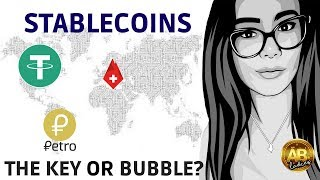 Are Stablecoins The Key To Mass Adoption? Or Just Another Crypto Bubble? Insight to Tether, Petro