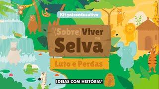Kit pedagógico «(Sobre)Viver na Selva – Luto e perdas»