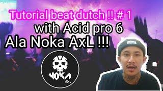 Download lagu Tutorial Bikin Beat Dutch DJ Noka AxL Acid Pro 6