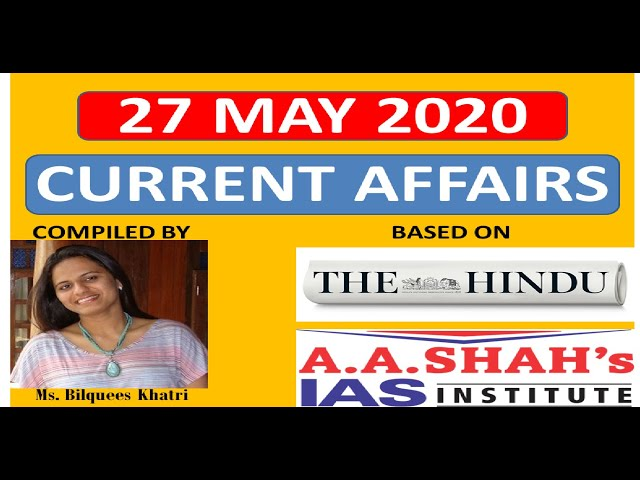 27 May 2020 | Daily Current Affairs in English | The Hindu Analysis | Mrs Bilquees Khatri | UPSC IAS