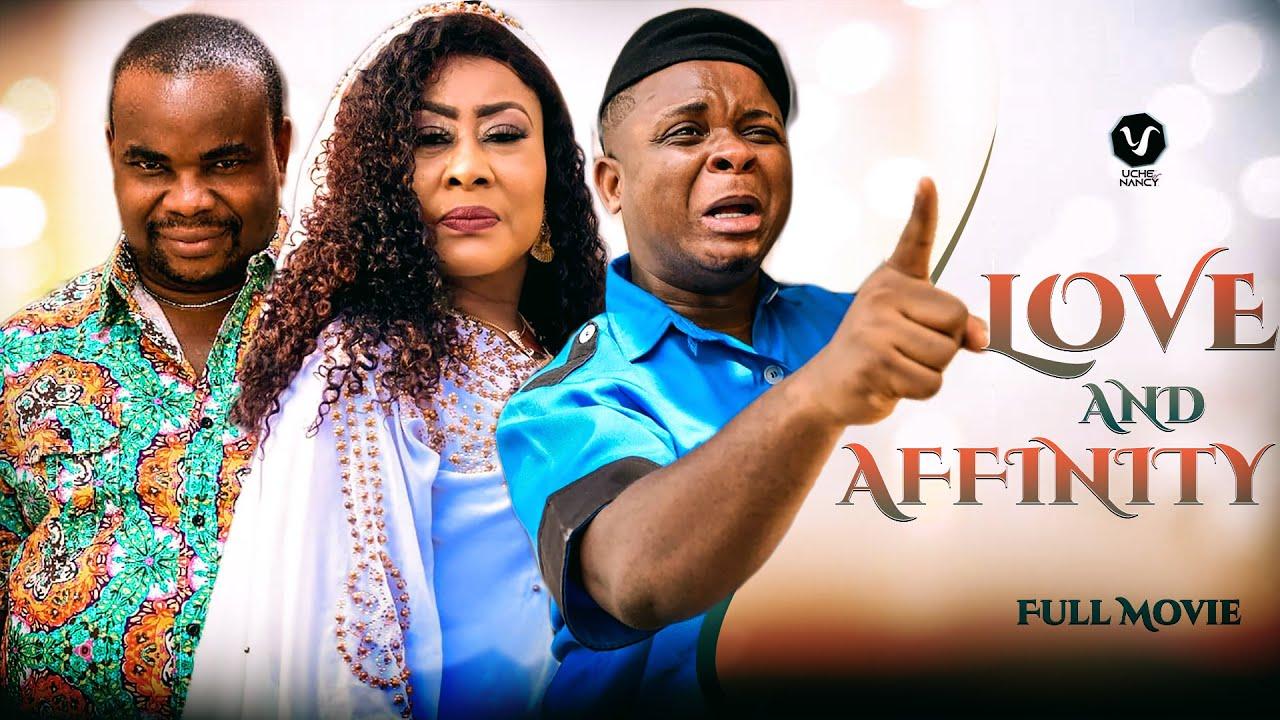 Download LOVE AND AFFINITY (Full Movie) Ngozi Ezeonu/Watabombshell 2021 Nigerian Nollywood Trending Movie