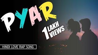 PYAR || प्यार || Hindi Love Rap Song 2019 || Nishayar