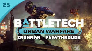 What is big, bad and stompy? -  Battletech Urban Warfare DLC Career Mode Playthrough #22