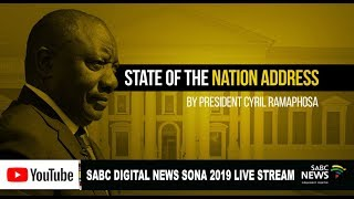 LIVE: SONA 2019 proceedings and full speech by President Cyril Ramaphosa