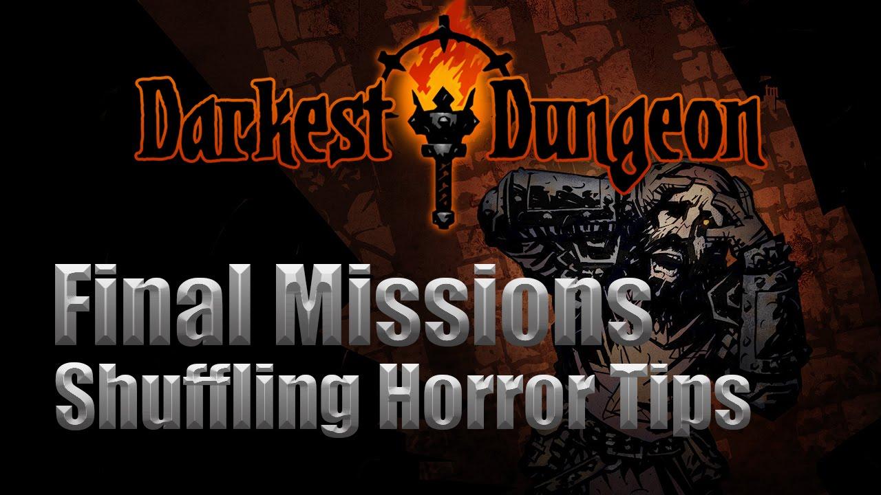 Darkest Dungeon Final Missions Tips Shuffling Horror Youtube