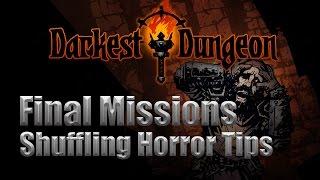 Darkest Dungeon - Final Missions Tips - Shuffling Horror