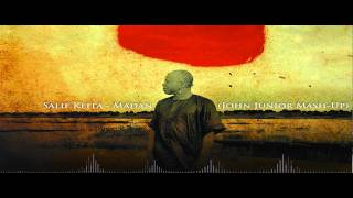 Salif Keita - Madan (John Junior Mashup)