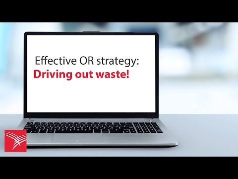Effective OR strategy – driving out waste