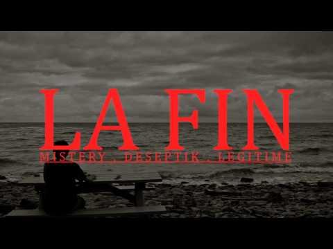 La Fin | Mistery . Deseptik . Legitime [Prod. by DeSS]