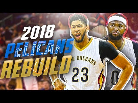 Rebuilding the 2018 NOLA PELICANS! NASTIEST STARTING LINEUP EVER?! NBA 2K17 MYLEAGUE