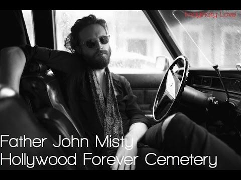Father John Misty - Hollywood Forever Cemetery Lyrics