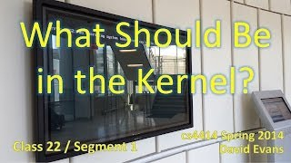 What Should Be in the Kernel?