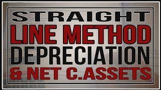 STRAIGHT LINE DEPRECIATION & NET CURRENT ASSETS CALCULATION