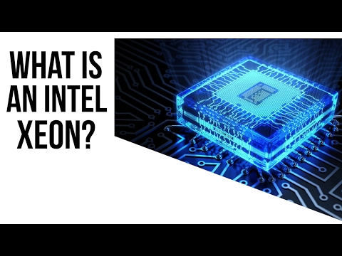 What Is An Intel XEON And What Are They For?