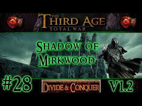 Third Age Total War: Divide and Conquer v1.2 - Shadow of Mirkwood Campaign [#28]