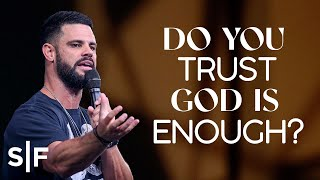Do You Trust God Iṡ Enough?   Steven Furtick